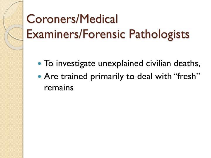 Coroners medical examiners forensic pathologists