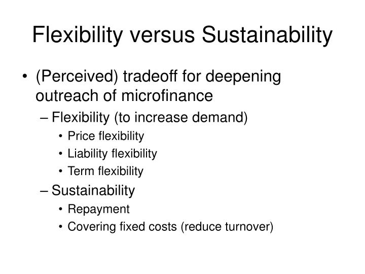 Flexibility versus Sustainability