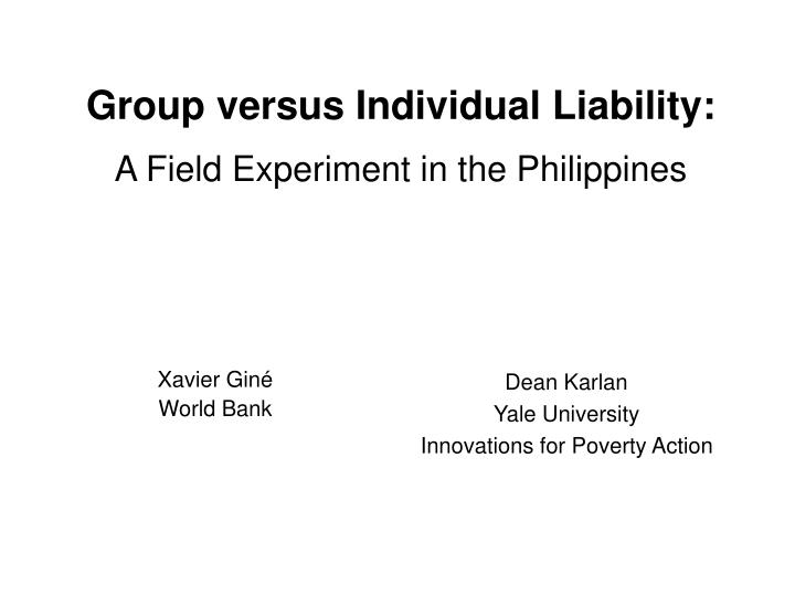 Group versus individual liability a field experiment in the philippines