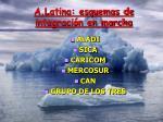 a latina esquemas de integraci n en marcha