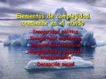 elementos de complejidad creciente en el mundo