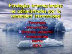 patolog as internacionales no administradas por la comunidad internacional