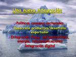 una nueva integraci n