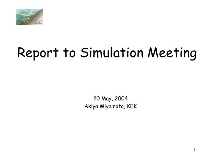 report to simulation meeting n.