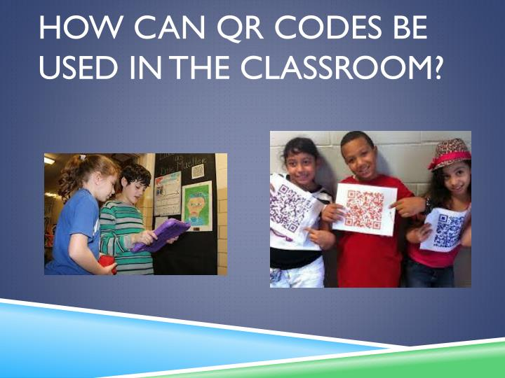 How can QR codes be used in the classroom?
