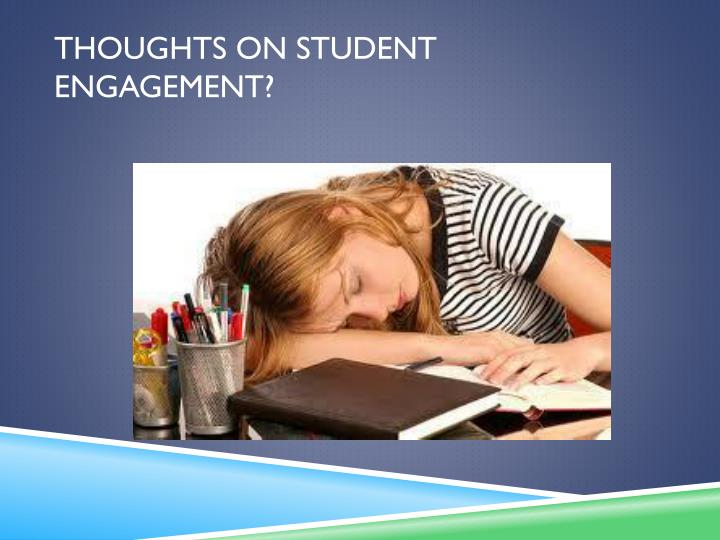 Thoughts on student engagement?