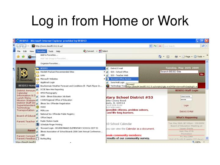 Log in from home or work