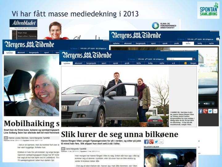 Vi har fått masse mediedekning i 2013