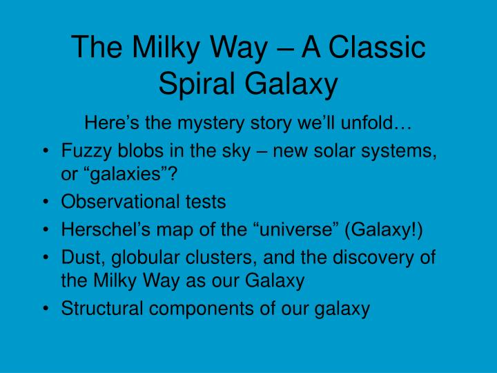 The milky way a classic spiral galaxy