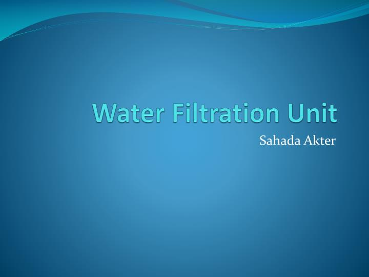 water filtration unit n.