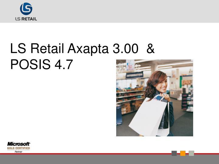 LS Retail Axapta 3.00  & POSIS 4.7