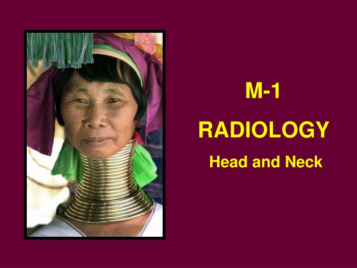 PPT - M-1 RADIOLOGY Head and Neck PowerPoint Presentation - ID:5537403