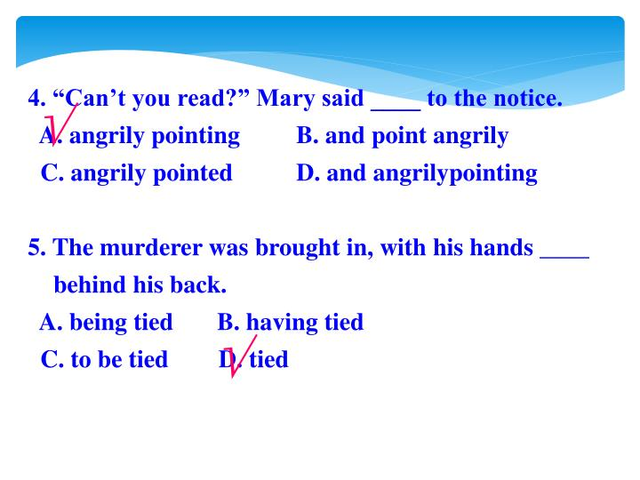 "4. ""Can't you read?"" Mary said ____ to the notice."