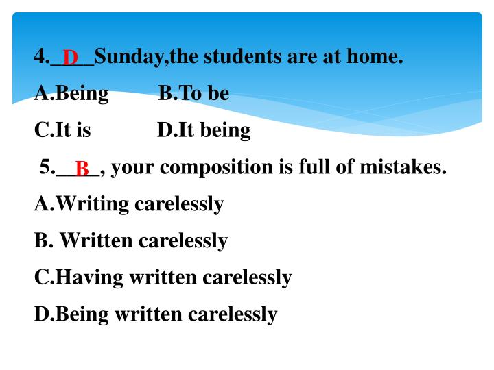 4.____Sunday,the students are at home.