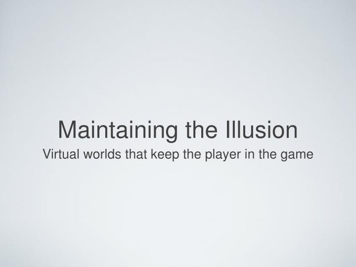 maintaining the illusion n.