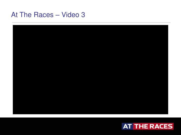 At The Races – Video 3
