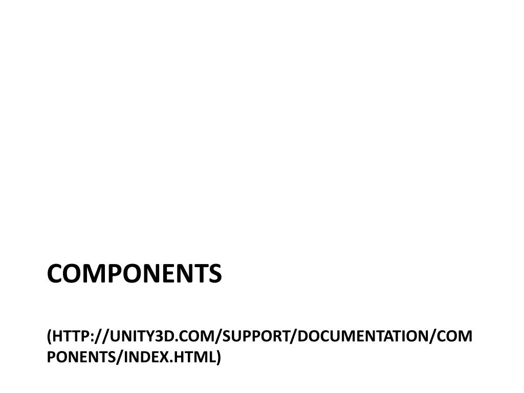 PPT - Basic Unity Scripting/Programming & Components