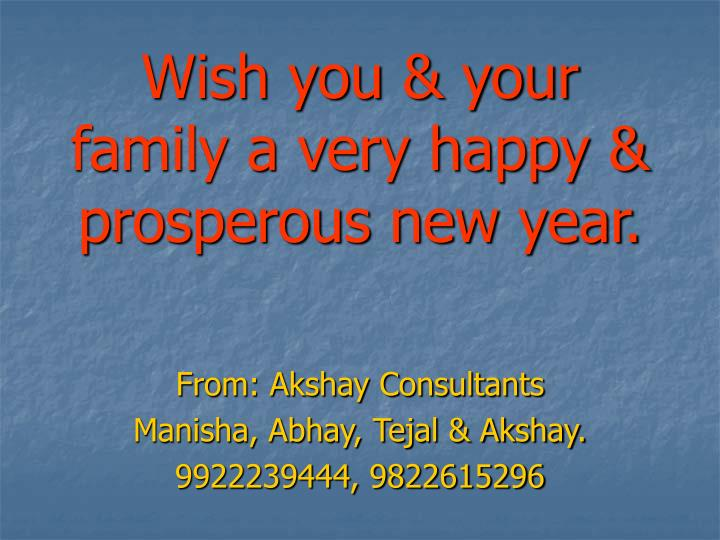 wish you your family a very happy prosperous new year