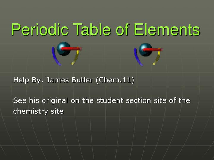 Ppt periodic table of elements powerpoint presentation id5538429 periodic table of elements urtaz Images