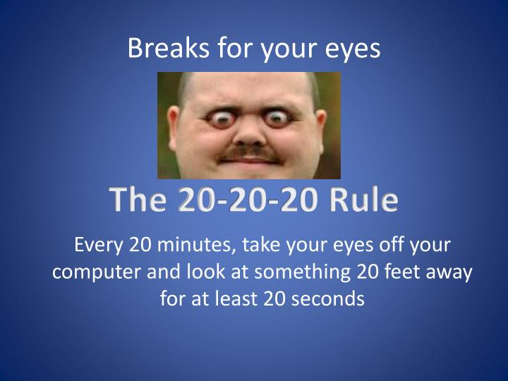 Breaks for your eyes