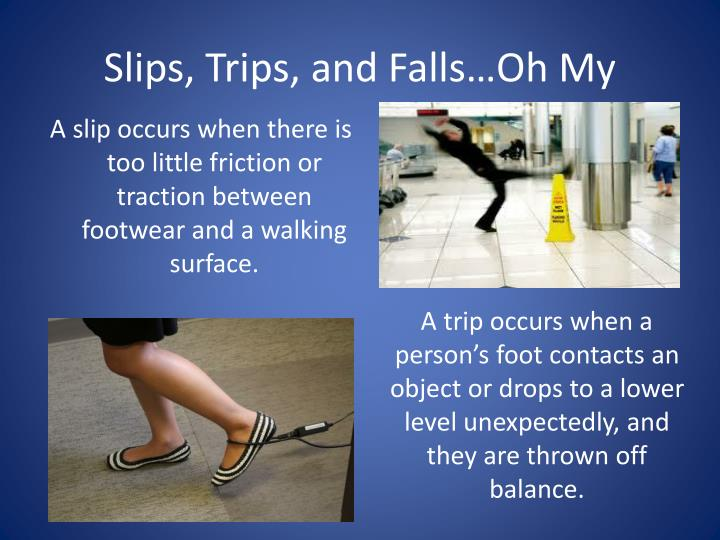 Slips, Trips, and Falls…Oh My