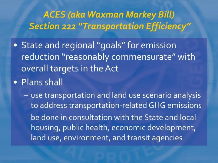 ACES (aka Waxman Markey Bill)