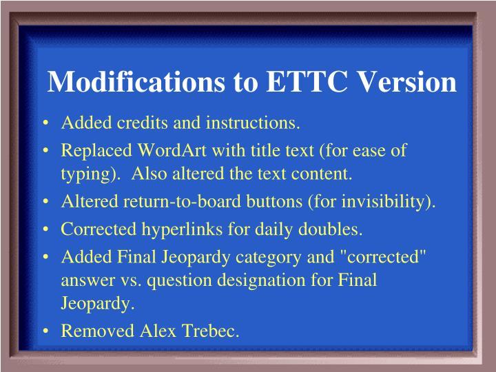 Modifications to ettc version