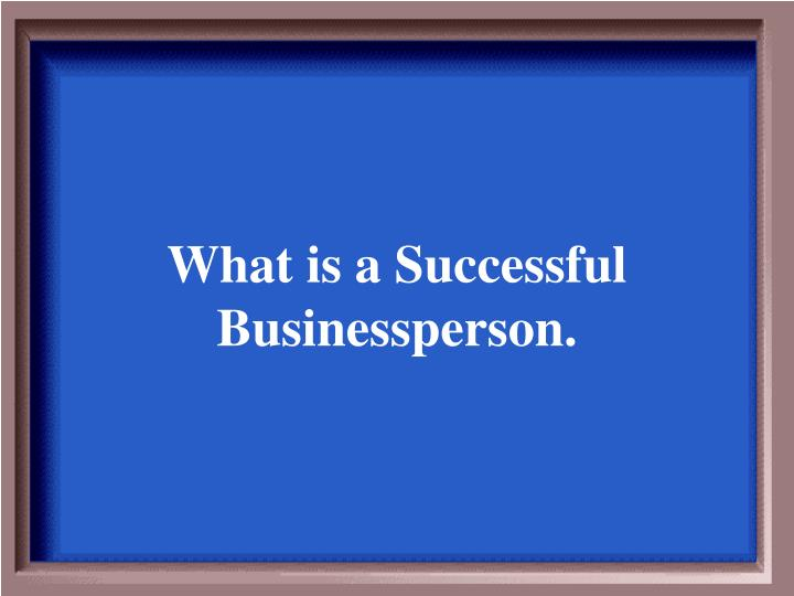 What is a Successful Businessperson.