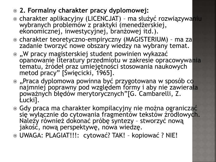 2. Formalny charakter pracy dyplomowej: