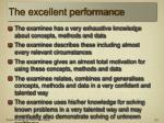 the excellent performance