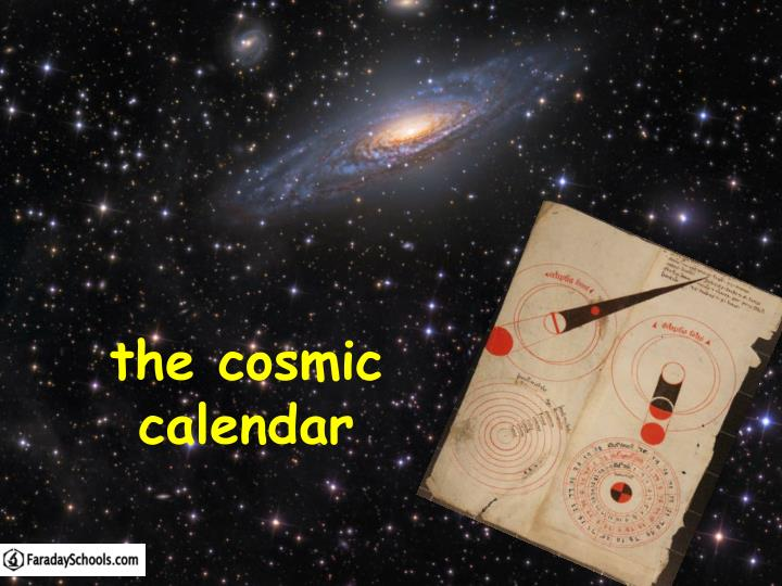 Cosmic Calendar.Ppt The Cosmic Calendar Powerpoint Presentation Id 5539470