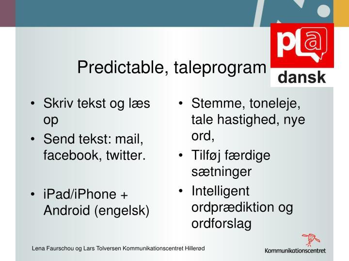 Predictable, taleprogram