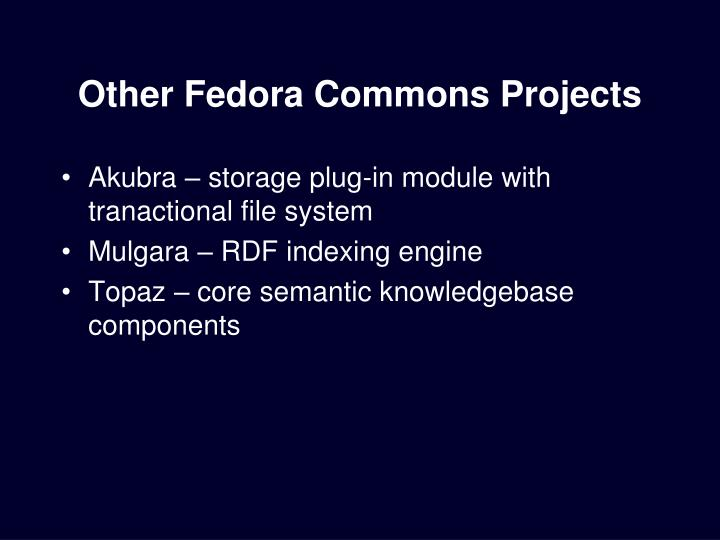 Other Fedora Commons Projects