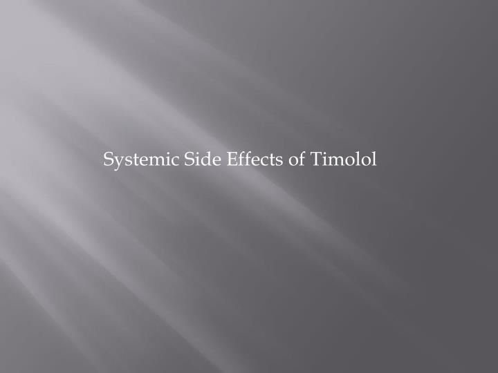 Systemic Side Effects of Timolol