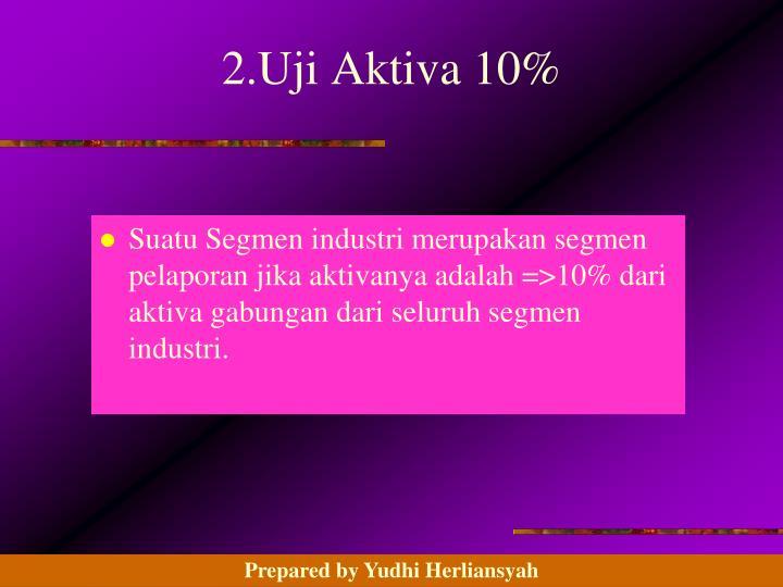 2.Uji Aktiva 10%
