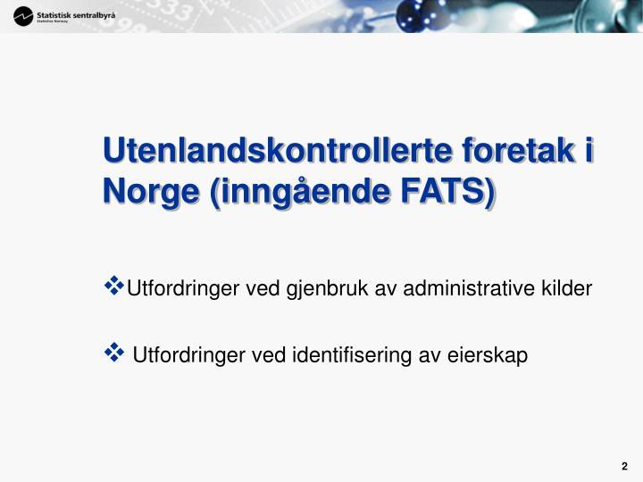 Utenlandskontrollerte foretak i norge inng ende fats1