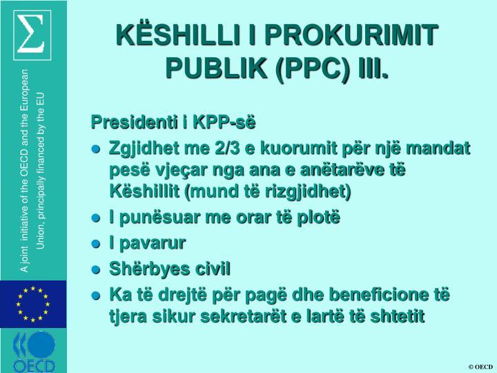 KËSHILLI I PROKURIMIT PUBLIK (PPC) III.