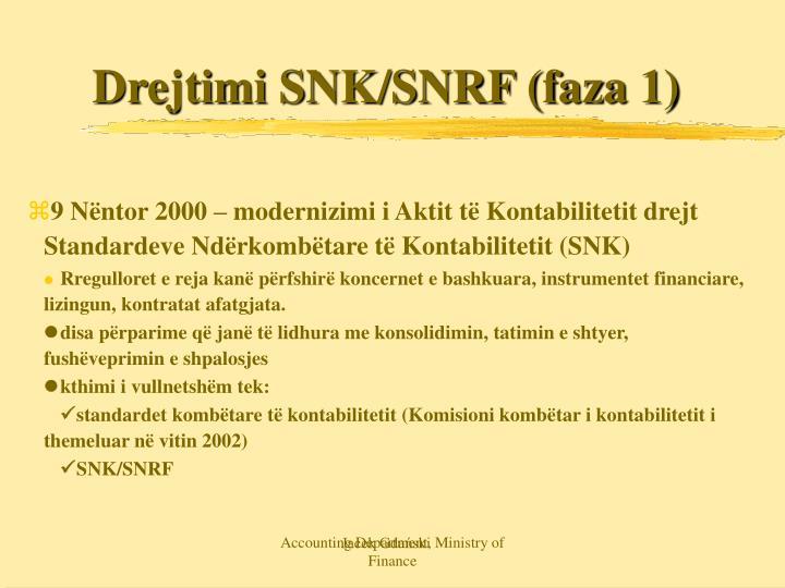 Drejtimi SNK/SNRF (faza 1)