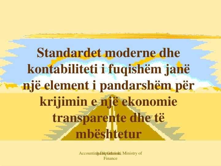 Standardet moderne dhe kontabiliteti i fuqishëm janë një element i pandarshëm për krijimin e një ekonomie transparente dhe të mbështetur