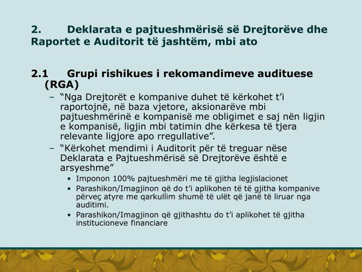 2. Deklarata e pajtueshmërisë së Drejtorëve dhe Raportet e Auditorit të jashtëm, mbi ato