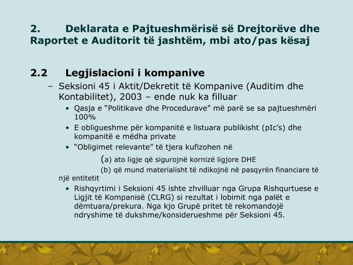2. Deklarata e Pajtueshmërisë së Drejtorëve dhe Raportet e Auditorit të jashtëm, mbi ato/pas kësaj