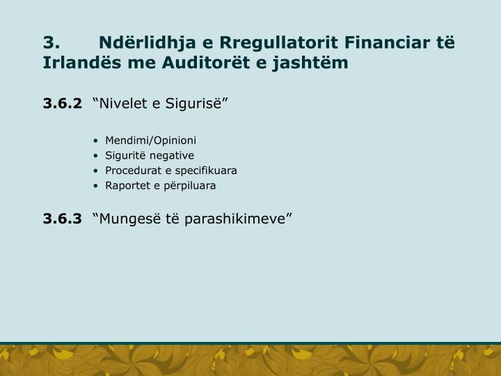 3.  Ndërlidhja e Rregullatorit Financiar të Irlandës me Auditorët e jashtëm