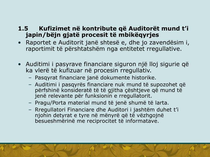 1.5Kufizimet në kontribute që Auditorët mund t'i japin/bëjn gjatë procesit të mbikëqyrjes