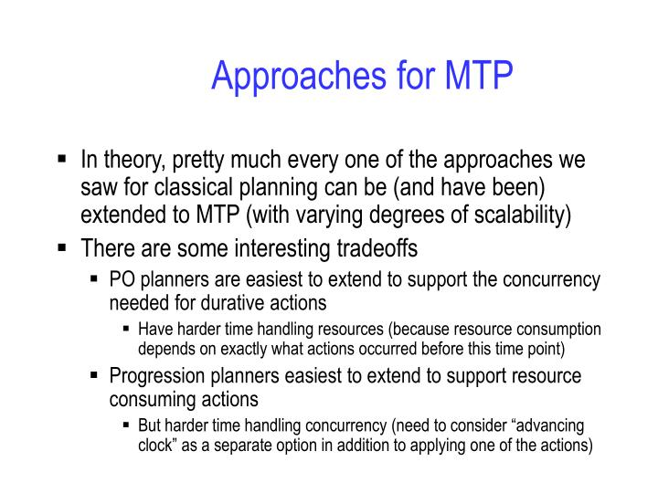 Approaches for MTP