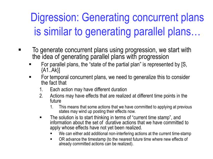 Digression: Generating concurrent plans is similar to generating parallel plans…