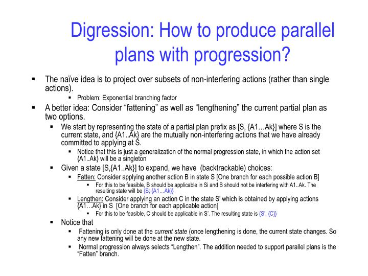 Digression: How to produce parallel plans with progression?