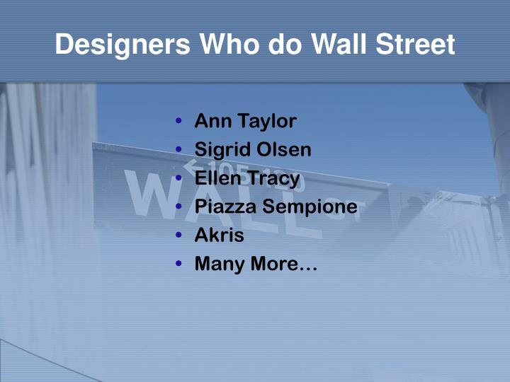 Designers Who do Wall Street