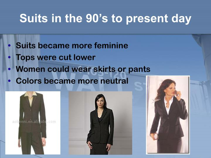 Suits in the 90's to present day