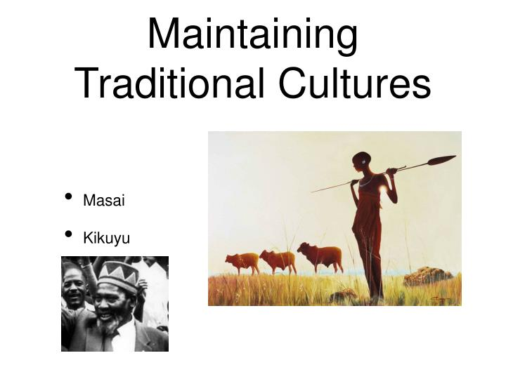 Maintaining Traditional Cultures