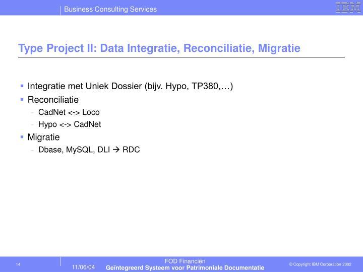 Type Project II: Data Integratie, Reconciliatie, Migratie